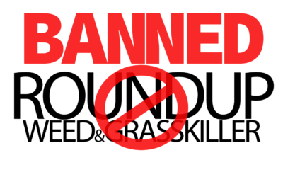 RoundUp Weed & Grass Killer Banned